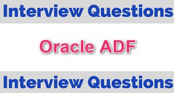 Oracle ADF Interview Questions