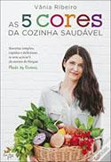 https://www.wook.pt/livro/as-5-cores-da-cozinha-saudavel-vania-ribeiro/19260465?a_aid=523314627ea40