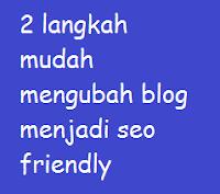 2 langkah mudah mengubah blog anda menjadi seo friendly