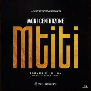 Download Audio | Moni Centrozone - Mtiti
