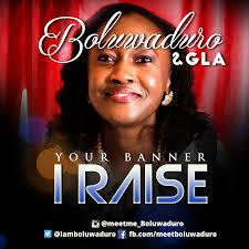 Boluwaduro - Your Banner I Raise Lyrics