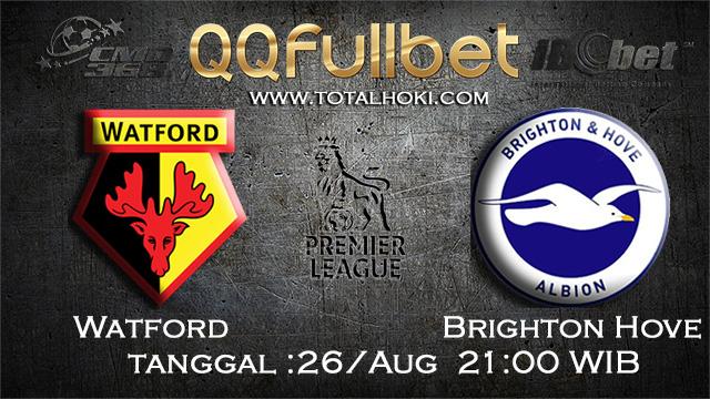 PREDIKSI BOLA ~ PREDIKSI TARUHAN BOLA WATFORD VS BRIGHTON HOVE ALBION 26 AGUSTUS 2017 (English Premier League)