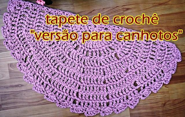 tapete de croche aprender croche canhotas meia lua edinir-croche videos youtube curso de croche  facebook euroroma fio de malha