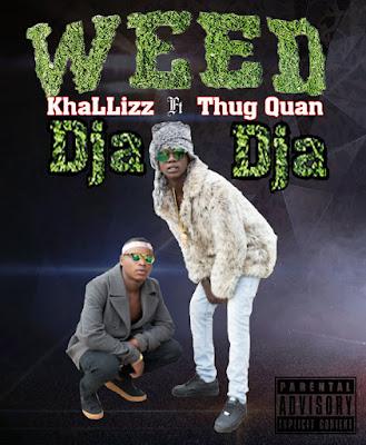 Khalizz ft Thug quan - Dja-Dja