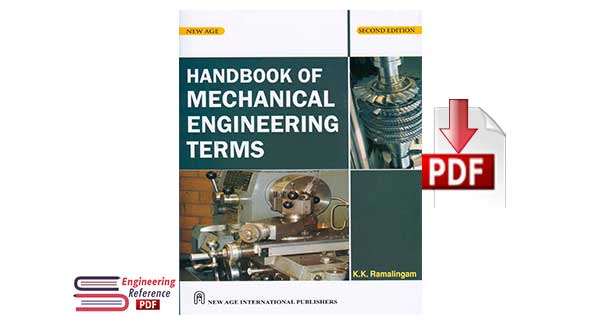 Handbook of Mechanical Engineering Terms by K. K. Ramalingam