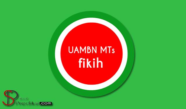Soal UAMBN Fikih MTs