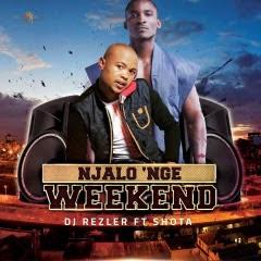 DJ-Rezler-x-Shota-Njalo-Nge-Weekend