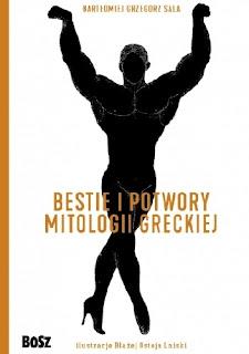 Bestie i potwory mitologii greckiej. Leksykon - Bartłomiej Grzegorz Sala