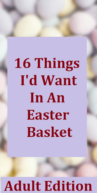 16 Things I'd Want In An Easter Basket | Adult Edition lifestyle blogger blog life