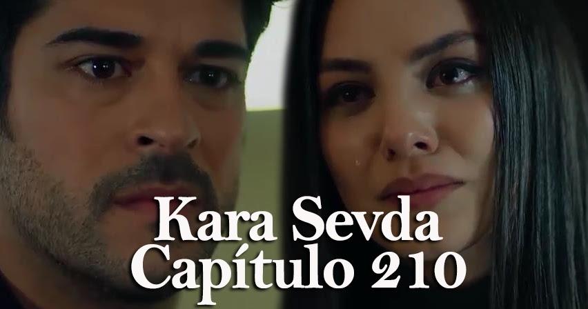 Kara Sevda Amor Eterno Capítulo 210 Segunda Temporada