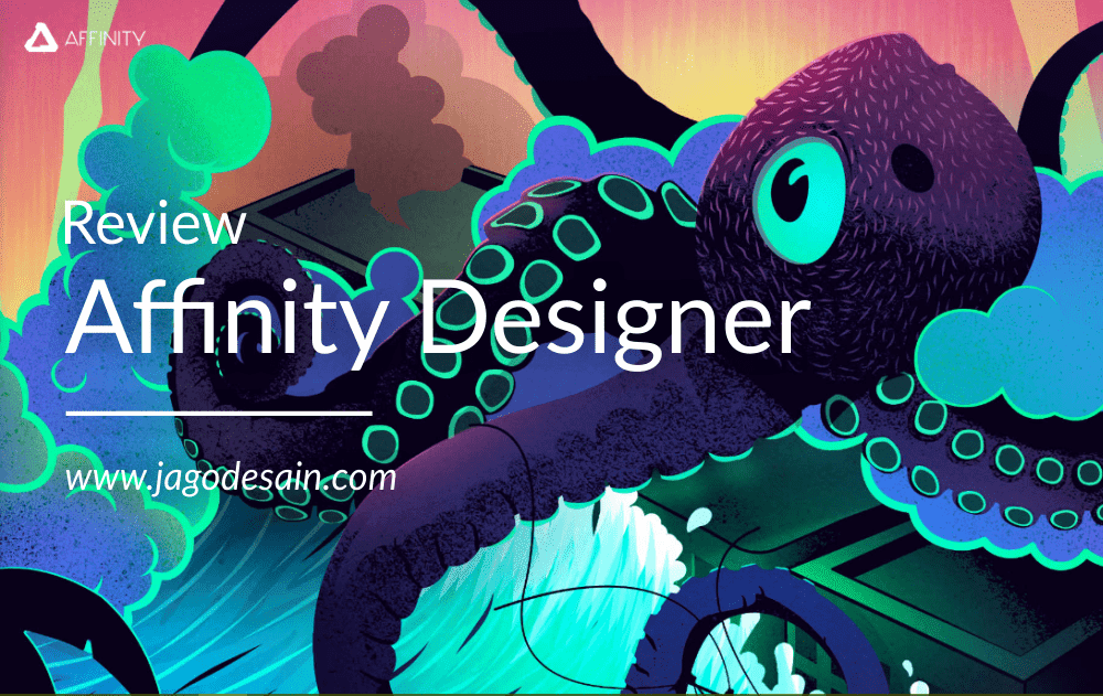 Review - Affinity Designer Pesaing Adobe Illustrator Lengkap