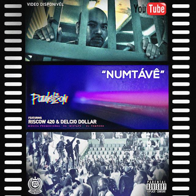 Paulelson Feat. Riscow 420 E Delcio Dollar