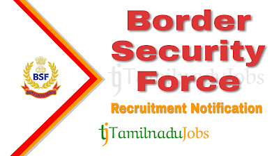 BSF Recruitment notification 2019, govt jobs for 12th pass, govt jobs for ITI, tn govt jobs, central govt jobs, defence jobs,