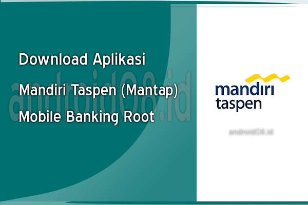 Download Mandiri Taspen (Mantap) Mobile Banking Root
