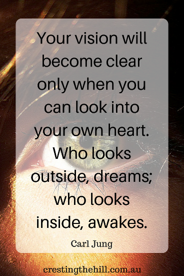 Your vision will become clear when you look into your own heart - Carl Jung