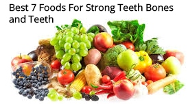 Best 7 Foods For Strong Teeth Bones and Teeth