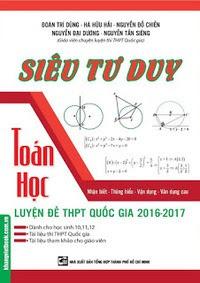 Siêu tư duy Toán học luyện đề THPT Quốc gia 2016 - 2017 - Đoàn Trí Dũng