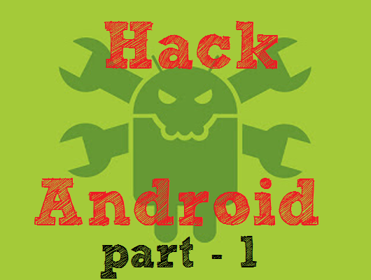 Download Android Hacking and Security tools ( apk )