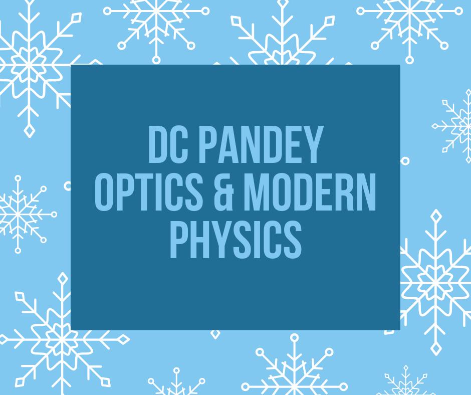 Dc Pandey Optics And Modern Physics Pdf