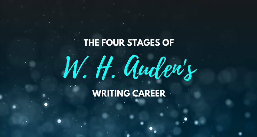 The Four Stages of W. H. Auden's Writing Career