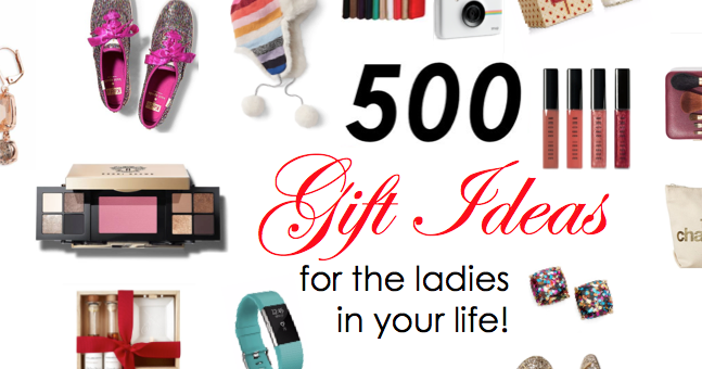 Over 500 Gift Ideas for the Ladies in Your Life! Including ALL the best sale info for Cyber Monday!