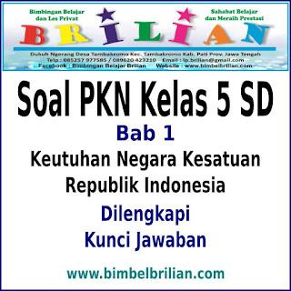 Wilayah negara Indonesia dikenal dari Sabang hingga  Soal PKN Kelas 5 SD Bab 1 Keutuhan NKRI dan Kunci Jawaban