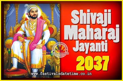 2037 Chhatrapati Shivaji Jayanti Date in India, 2037 Shivaji Jayanti Calendar
