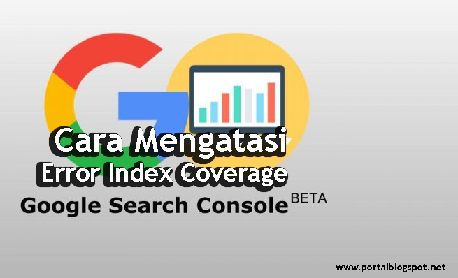 Cara Mengatasi Error Index Coverage di Webmaster Tools