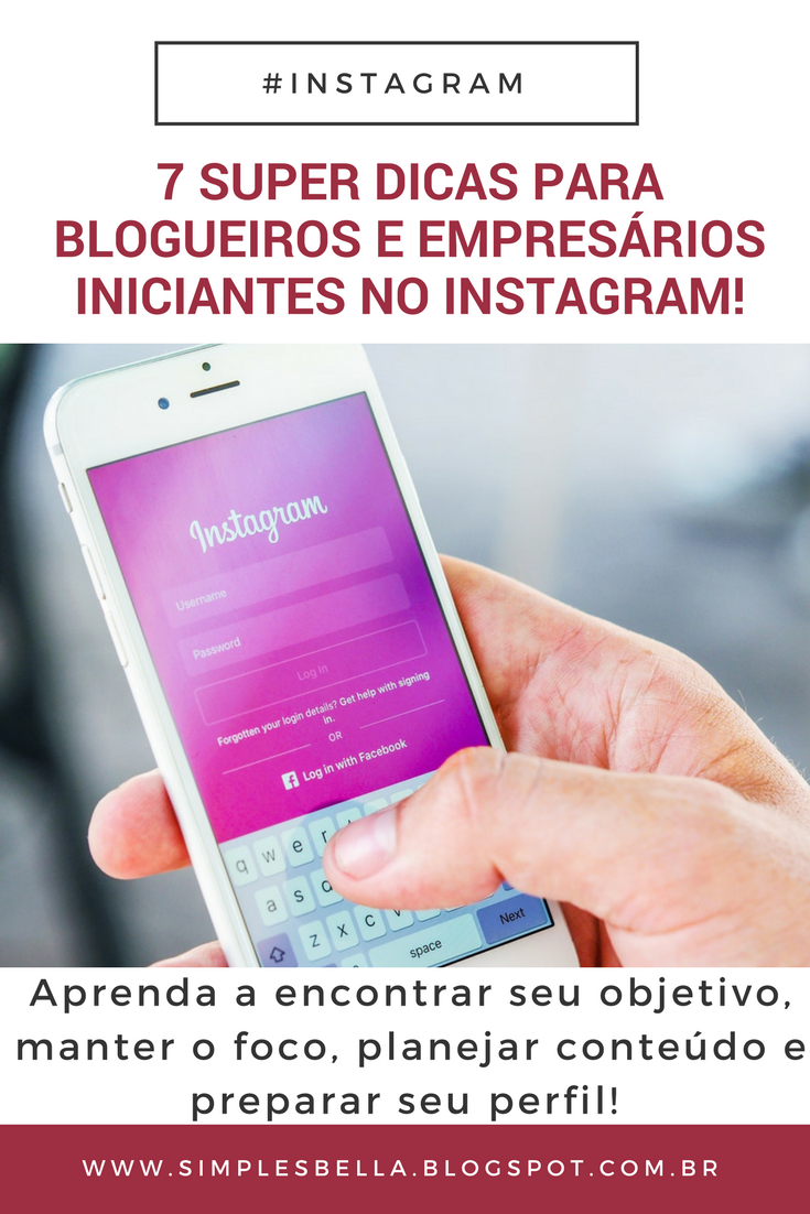 Confira 7 super dicas para blogueiros e empresários iniciantes no Instagram