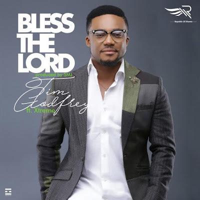 """Tim Godfrey releases another single """"Bless The Lord"""" off his forth coming album fearless"""