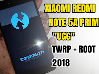 Xiaomi Redmi Note 5A Prime (Ugg) Twrp + Root Miui 9 Android Nougat 2018