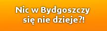 Aktualne wydarzenia w Bydgoszczy
