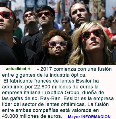Empresa francesa compra a la compañía fabricante de Ray-Ban por 23.000 millones de euros