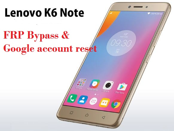 Lenovo K6 Note google account reset. Pattern removal and frp bypass