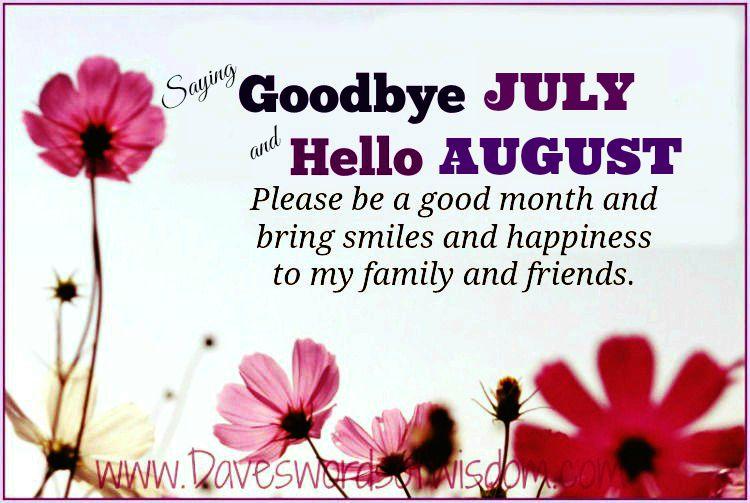 Daveswordsofwisdom.com: Goodbye July - Hello August.