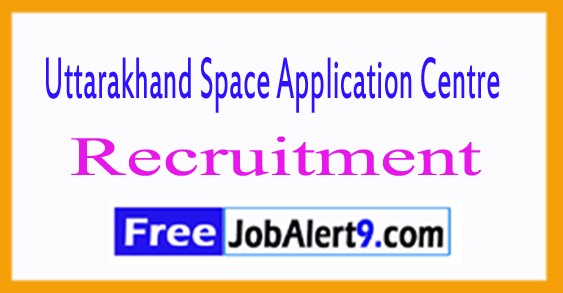 USAC Uttarakhand Space Application Centre Recruitment 2017
