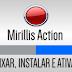Baixar, Instalar e ativar Mirillis Action