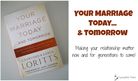 Your Marriage Today...and Tomorrow by Crawford & Karen Loritts
