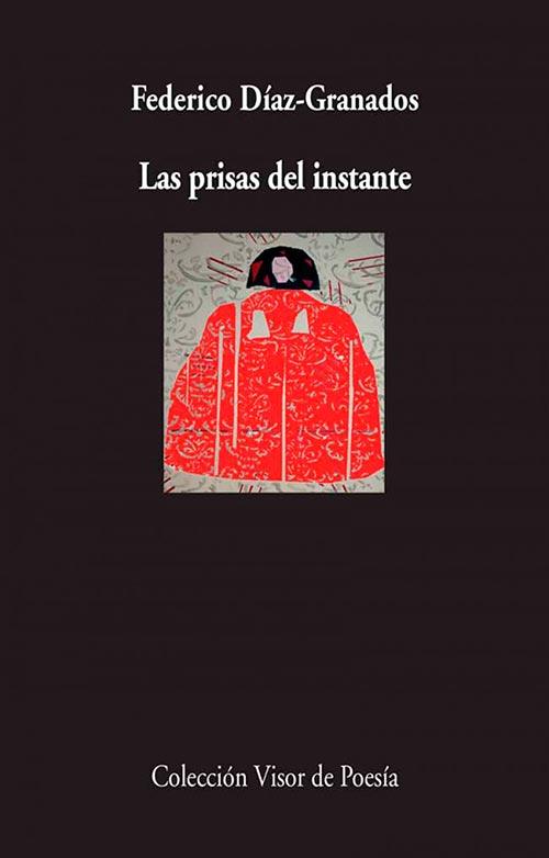 Portada de Las prisas del instante de Federico Díaz–Granados
