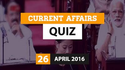 Current Affairs Quiz 26 April 2016
