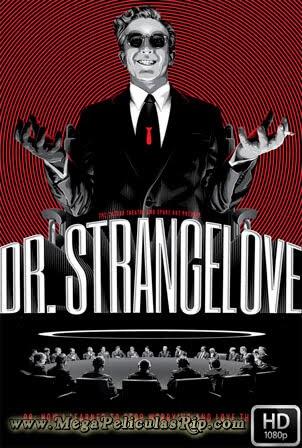 Dr Strangelove [1080p] [Latino-Ingles] [MEGA]