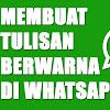 Cara Membuat Tulisan di Whatsapp Menjadi Berwarna