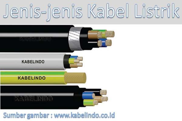 berbagai jenis kabel listrik dan kegunaannya