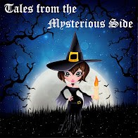 Tales from the Mysterious Side...