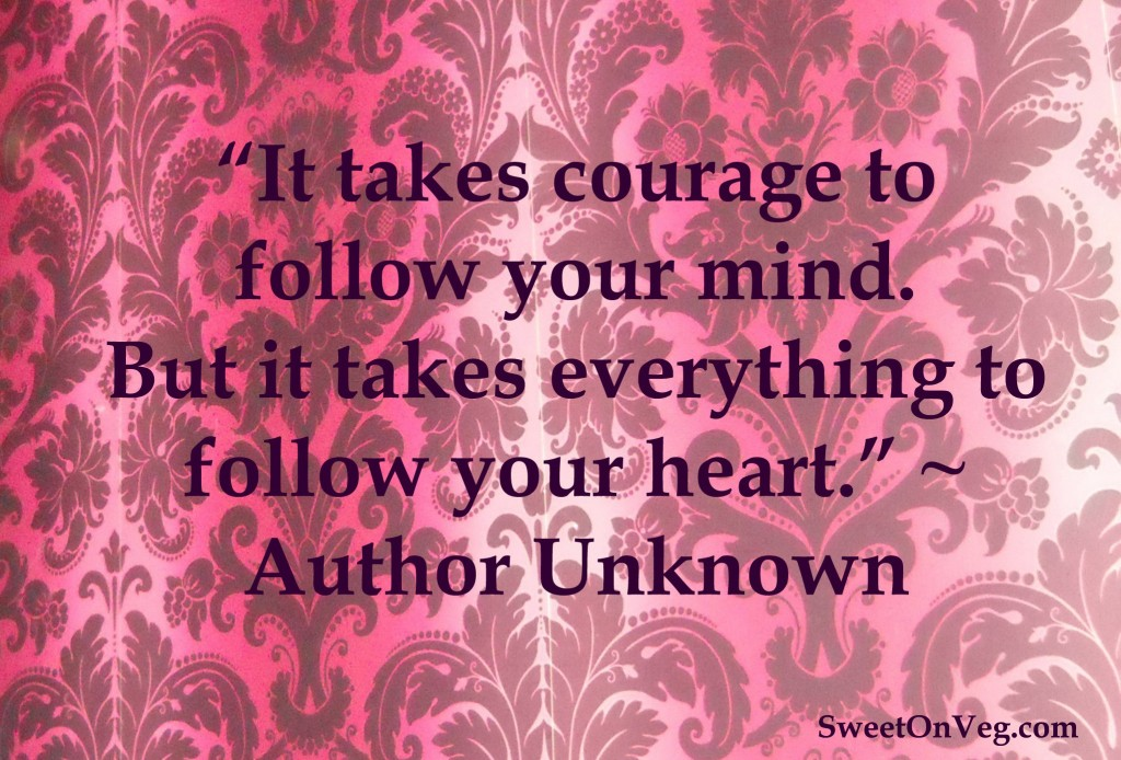 Follow Heart Or Mind Quotes: Qua Somnia Recolligo: Follow Your Heart