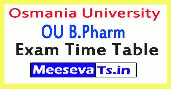 Osmania University OU B.Pharm Exam Time Table