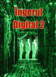 Îngerul Digital 2 (Documentar)