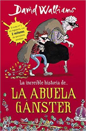 mejores cuentos y libro niños 8 a 11 años, recomendados imprescindibles, increíble historia abuela gánster, david walliams