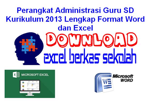 Download Perangkat Administrasi Guru SD Kurikulum 2013 Lengkap Format Word dan Excel