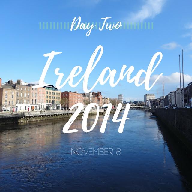 Ireland Trip 2014 Day Two